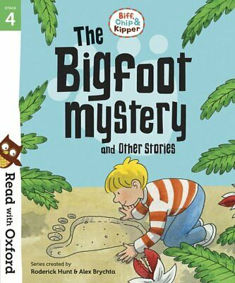 Read with Oxford: Stage 4. Biff, Chip and Kipper: Bigfoot Mystery and Other Stor
