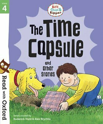 Read with Oxford: Stage 4. Biff, Chip and Kipper: The Time Capsule and Other Sto