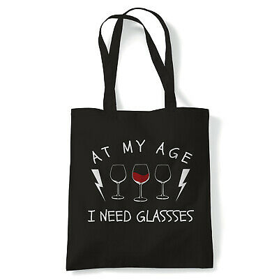 At My Age I Need Glasses, Tote - Funny Drinking Gift