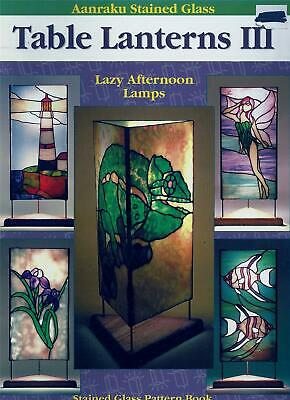 Table Lanterns III Lazy Afternoon Lamps Aanraku Stained Glass Pattern Book