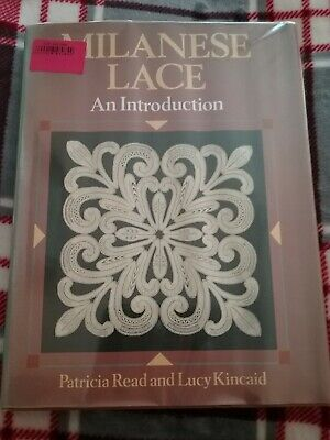 MILANESE LACE, An Introduction Written by PATRICIA READ and LUCY KINCAID hb book