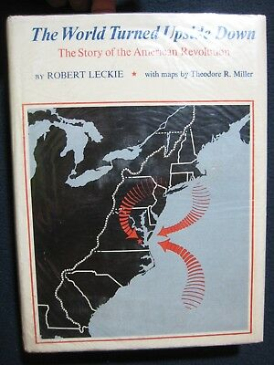 The World Turned Upside Down the Story of the American Revolution Leckie, Robert