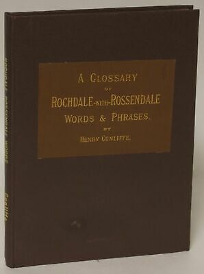 Glossary of Rochdale-with-Rossendale Words / Henry Cunliffe 1886 1st ed #154108