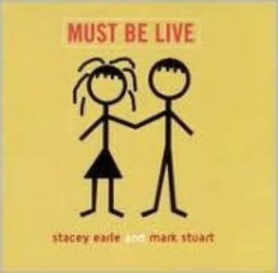 Stacy Earle / Mark Stuart: Must Be Live (Cd.)