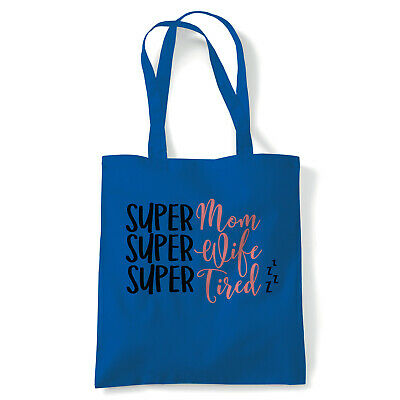 Super Mom, Super Wife, Super Tired Tote - Reusable Shopping Canvas Bag Gift Her
