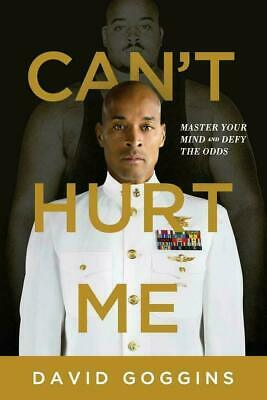 Cant Hurt Me Master Your Mind and Defy The Odds by David Goggins (eB°ooks, 2018)