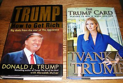 2 SIGNED HC--President Donald and Ivanka Trump: How to Get Rich + The Trump Card
