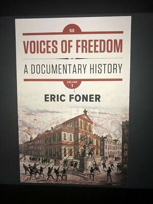 Voices of Freedom : A Documentary History by Eric Foner 5E Volume 1 (eB°ooks)