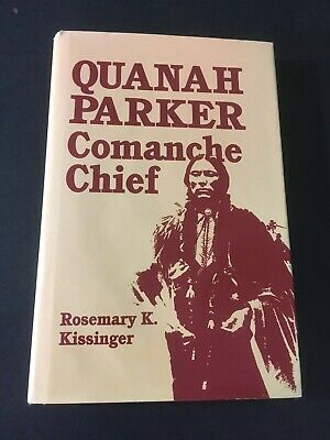 Quanah Parker : Comanche Chief by Rosemary Kissinger