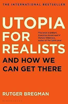 Utopia for Realists: And How We Can Get There by Rutger Bregman (Hardback, 2017)