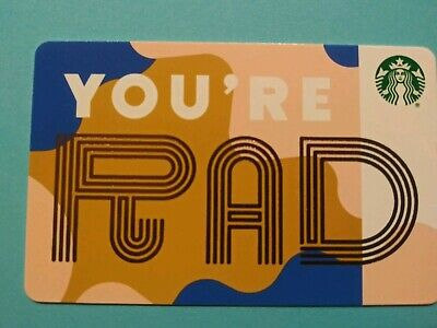 """Starbucks gift card 2019 """" YOU'RE RAD"""" New  No Value"""