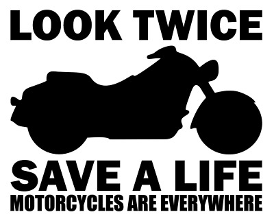 LOOK TWICE SAVE A LIFE MOTORCYCLE VINYL EXTERIOR DECAL FOR GLASS//SMOOTH SURFACE