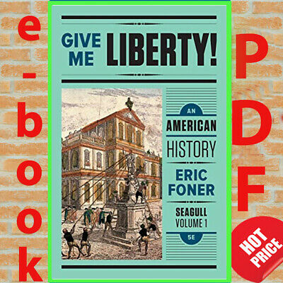 Give Me Liberty An American History 5th Edition vol.1