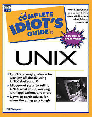 Complete Idiot's Guide to UNIX (The Complete Idiot's Guide), Wagner, Bill , Acce