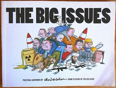 The Big Issues by A Weldon Political Cartoons From 10 Years of The Big Issue