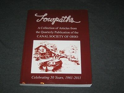 Towpaths: A Collection of Articles from the Canal Society of Ohio by Canal Socie