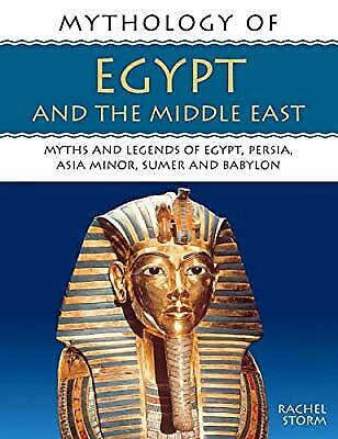 Mythology of Ancient Egypt: Myths and Legends of Egypt, Persia, Asia Minor, Sume