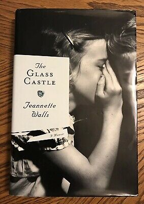 The Glass Castle Jeannette Walls 1st Edition / FIRST PRINT Memoir Hardcover Book