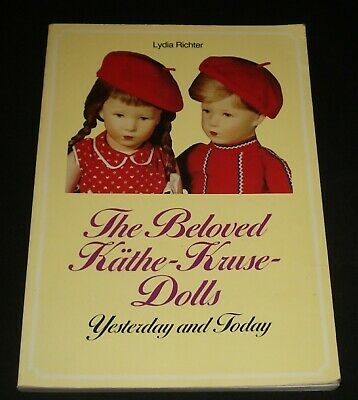 The Beloved Kathe-Kruse-Dolls  Yesterday And Today  Lydia Richter