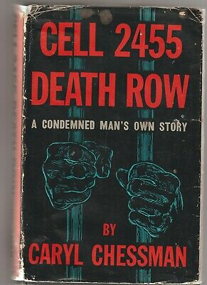 CELL 2455 DEATH ROW Caryl Chessman condemned man San Quentin h/c d/j 1956