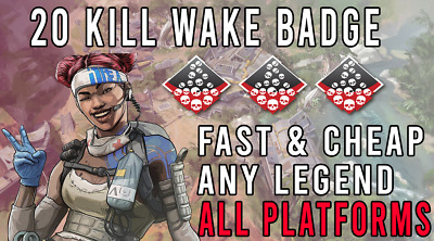 20k Wake Badge | Apex Legends | PS4 | ANY SERVER | Any Legend