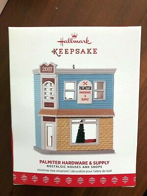 Hallmark 2017  Nostalgic Houses And Shops Palmiter Hardware And Supply