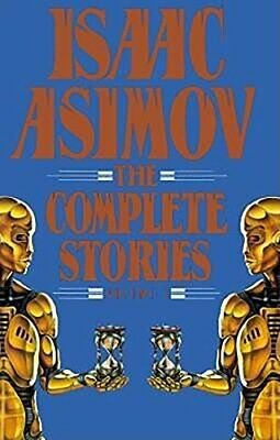 NEW - Isaac Asimov: The Complete Stories, Vol. 1 by Asimov, Isaac