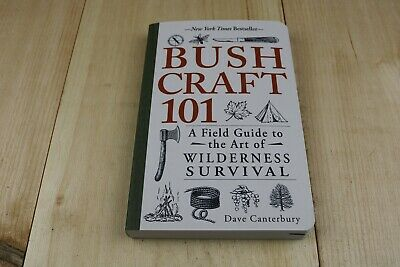 Bushcraft 101 : A Field Guide to the Art of Wilderness Survival by Dave...