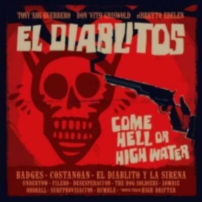 Tony Guerrero & El Diablitos: Come Hell Or High Water =LP vinyl *BRAND NEW*=