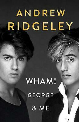 Signed Book - Wham! George & Me by Andrew Ridgeley First Edition 1st Print