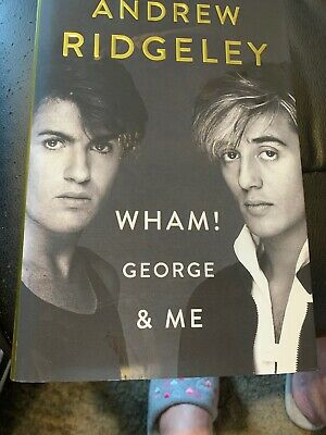Wham! George & Me: The Sunday Times Bestseller by Andrew Ridgeley Hardcover Book
