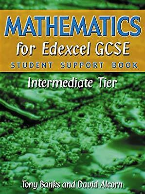 Mathematics for Edexcel GCSE Intermediate Tier (Student Support Book), Banks, Mr