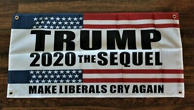 Trump The Sequel Banner Flag Political Election Rally Make Liberals Cry Again