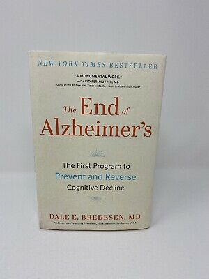 The End of Alzheimer's: The First Program to Prevent and Reverse Cognitive Decl
