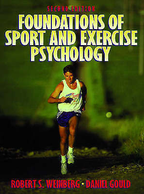 Foundations of Sport and Exercise Psychology, Weinburg, Robert S.,Gould, Daniel,