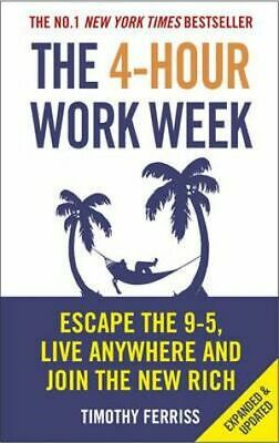 The 4-Hour Work Week Escape 9-5, Live Anywhere and Join the New Rich T. Ferriss