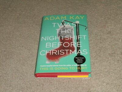 Adam Kay: Twas The Night Shift Before Christmas: Signed Exclusive Uk First Ed