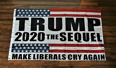 Trump 2020 The Sequel Banner Flag Make Liberals Cry Again Re-Elect Race Donald