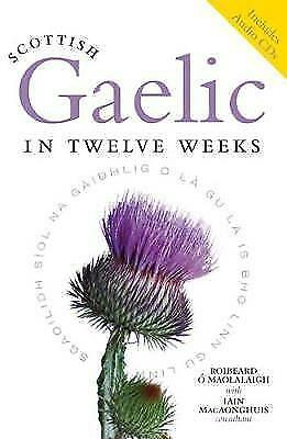 Scottish Gaelic in Twelve Weeks. Includes 3 audio CDs.R O Maolalaigh. Paperback.