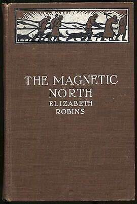 Elizabeth ROBINS / The Magnetic North First Edition 1904
