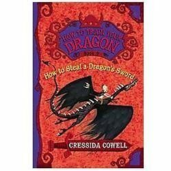 How to Train Your Dragon: How to Steal a Dragon's Sword 9 by Cressida Cowell...