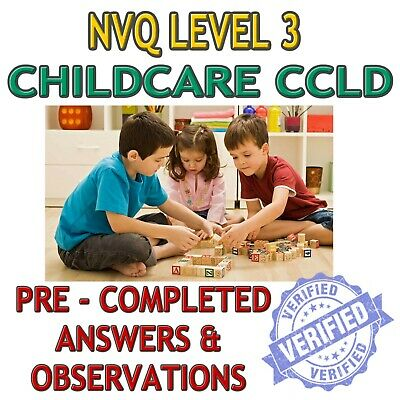NVQ LEVEL 3 Childcare CCLD Pre-completed Essays Answers & Observations 2018