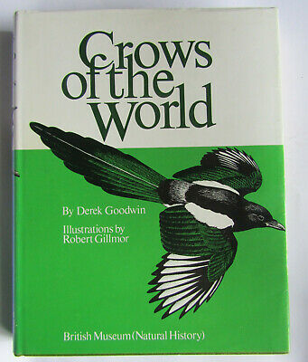 CROWS OF THE WORLD by Derek Goodwin Illus by Robert Gillmor British Museum 1976