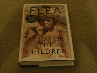Flea: Acid For The Children The Autobiography: Signed Uk First Edition Hardcover