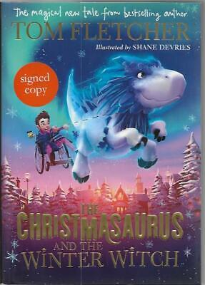 SIGNED The Christmasaurus and the Winter Witch by Tom Fletcher new first ed h/b