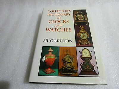 Collectors Dictionary Of Clocks And Watches  Hardback Book , Eric Bruton