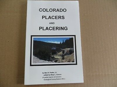 Colorado Placers and Placering Book - Gold Mining - Gold Prospecting - FREE SHIP
