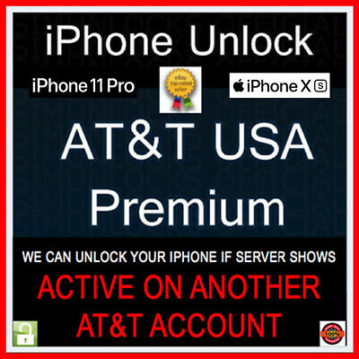PREMIUM FACTORY UNLOCK SERVICE Active on Another Account AT&T IPHONE 11 XS XR