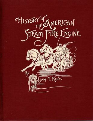 History of the American Steam Fire-Engine Firefighting