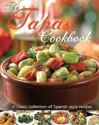 The Tapas Cookbook by Parragon Spanish Style Recipes Love Food Lifestyle